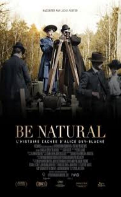 Be natural l'histoire cachée d'Alice Guy-Blaché (2020)